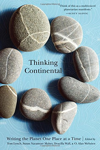 Thinking Continental: Writing the Planet One Place at a Time by University of Nebraska Press
