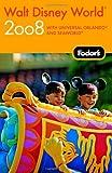 Walt Disney World 2008, Fodor's, 1400018080