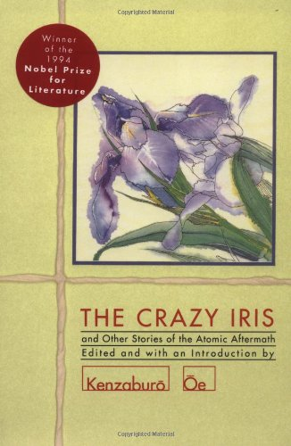 The Crazy Iris  And Other Stories Of The Atomic Aftermath
