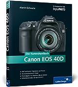 Canon EOS 40D. Das Kamerahandbuch (Galileo Design)