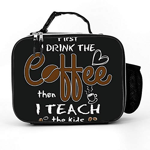 Welkoom Lunch Bag With First I Drink Coffee Then I Teach The Kids Insulated Lunch Bag For Men|Durable Thermal Lunch Cooler Pack With Strap For Boys Men Women Girls -