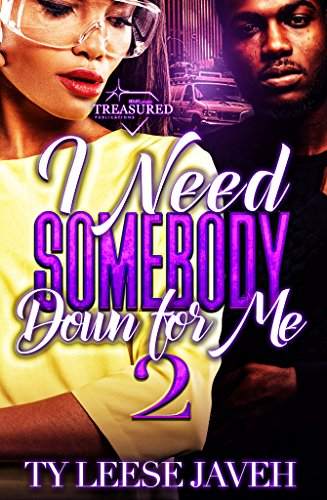 I Need Somebody Down for Me 2