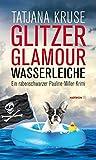 Glitzer, Glamour, Wasserleiche: Ein rabenschwarzer Pauline-Miller-Krimi (HAYMON TASCHENBUCH)