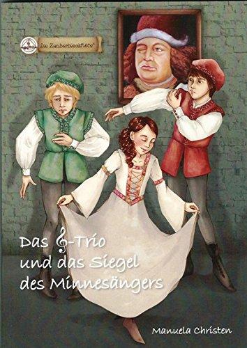 Das Notenschlüssel-Trio und das Siegel des Minnesängers (Zauberblockflöte-Bücher)