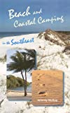 Beach and Coastal Camping in the Southeast, Johnny Molloy, 0813030005
