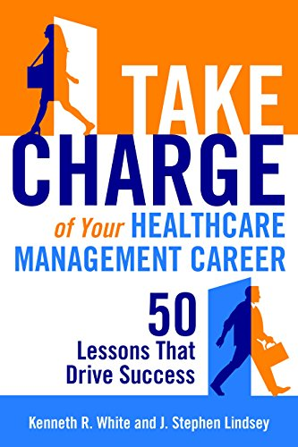 Take Charge of Your Healthcare Management Career:  50 Lessons That Drive Success Pdf