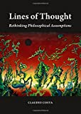 Lines of Thought: Rethinking Philosophical Assumptions