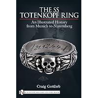 The SS Totenkopf Ring: Himmler's Ss Honor Ring in Detail