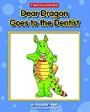Dear Dragon Goes to the Dentist (A Beginning-to-Read Book: Dear Dragon)