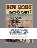Hot Rod Comics Collection - Vol. 1 (B&W Edition): Triple-Sized: Hot Rods And Racing Cars #1 & #3 - Hod Rod Comics #4