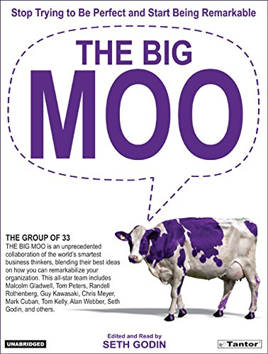 The Big Moo: Stop Trying to Be Perfect and Start Being Remarkable by Tantor Audio