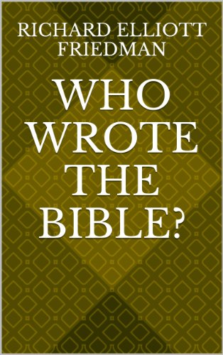 who wrote the bible kindle edition by richard elliott friedman