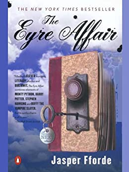 The Eyre Affair: A Thursday Next Novel by [Fforde, Jasper]