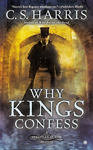 Why Kings Confess (Sebastian St. Cyr Mystery Book 9)
