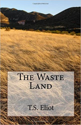 The Waste Land by TS Elliot