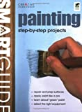 Smart Guide: Painting: Interior and Exterior Painting Step by Step (Home Improvement)