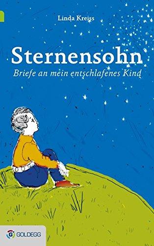 Sternensohn: Briefe an mein entschlafenes Kind
