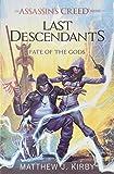 Fate of the Gods (Last Descendants: An Assassin's Creed Novel Series #3) (Last Descendants: An Assassin's Creed Se)