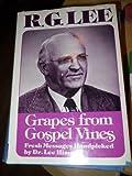 Grapes from Gospel Vines, R. G. Lee, 0805451420