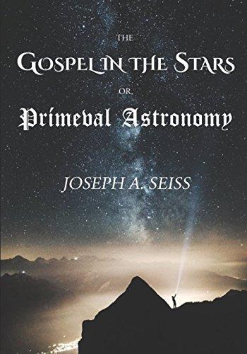 The Gospel In The Stars Or Prímeval Astronomy
