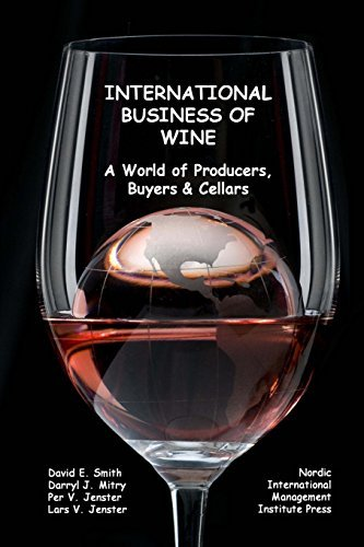 International Business of Wine: a World of Producers, Buyers & Cellars by David E. Smith (2014-03-04)