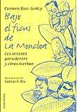img - for Bajo El Ficus De LA Moncloa: Los Senores Presidentes Y Otras Hierbas (Spanish Edition) book / textbook / text book