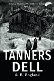 img - for Tanners Dell: Darkly Disturbing Occult Horror (A Darkly Disturbing Occult Horror Trilogy - Book 2) book / textbook / text book