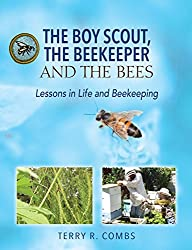 The Boy Scout, The Beekeeper and The Bees: Lessons in Life and Beekeeping