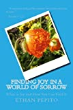 Finding Joy in a World of Sorrow, Ethan Pepito, 1492269190