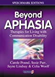 img - for Beyond Aphasia: Therapies For Living With Communication Disability (Speechmark Editions) by Carole Pound (1999-01-01) book / textbook / text book