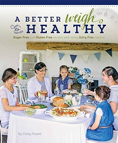 A Better Weigh To Healthy Cookbook by Schlabaugh Printers