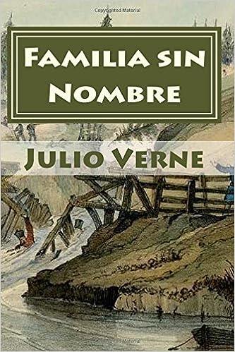 Familia sin Nombre (Spanish Edition): Julio Verne, Anton Rivas: 9781545420102: Amazon.com: Books