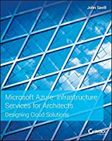 Microsoft Azure Infrastructure Services for Architects: Designing Cloud Solutions Front Cover