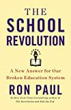 The School Revolution: A New Answer for Our Broken Education System (Library Edition)