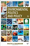 Environmental Politics and Policy, 9th Edition, Walter A. Rosenbaum, 1452239967