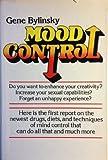 Mood Control, Bylinsky, Gene, 0684155869
