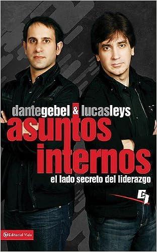 Asuntos Internos: El lado secreto del liderazgo (Especialidades Juveniles) (Spanish Edition): Lucas Leys, Dante Gebel: 9780829757385: Amazon.com: Books