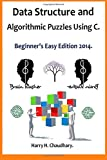 Data Structure and Algorithmic Puzzles Using C ., Harry. Chaudhary., 1500136956