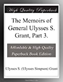 img - for The Memoirs of General Ulysses S. Grant, Part 3. book / textbook / text book