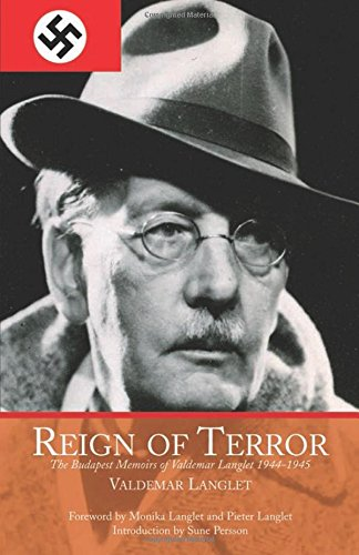Reign of Terror: The Budapest Memoirs of Valdemar Langlet 1944-1945