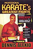 Dennis Terminator Alexio vs Lowell Nash & Dennis Downey Pro Karate Fights DVD