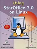 Using Star Office 7.0 on Linux Free Trial Version Software by Ivan Bayross (2004-10-30)