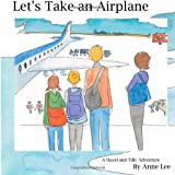 Let's Take an Airplane, Anne Lee, 1497383889