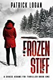 Frozen Stiff (A Chase Adams FBI Thriller Book 1)