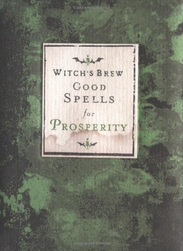 Download Witch's Brew: Good Spells for Prosperity PDF