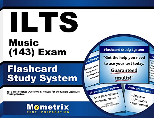 ILTS Music (143) Exam Flashcard Study System: ILTS Test Practice Questions & Review for the Illinois Licensure Testing System (Cards)