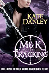 M&K Tracking (Maggie MacKay - Magical Tracker Book 4)
