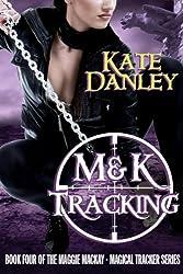 M&K Tracking (Maggie MacKay Magical Tracker Book 4)