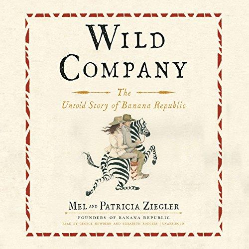 Wild Company: The Untold Story of Banana Republic
