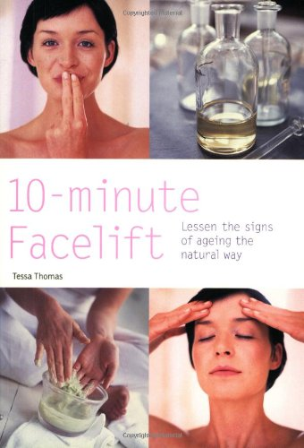 10-Minute Facelift Lessen the Signs of Ageing the Natural Way (Hamlyn Health & Well Being)